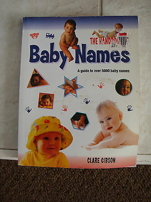 The Handbook of Baby Names: A Guide to Over 5000 Baby Names by Clare Gibson...