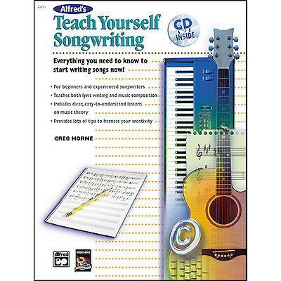 Alfred's Teach Yourself Songwriting By Greg Horne (Book & CD)