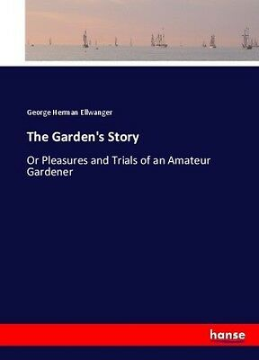 The Garden's Story - Or Pleasures and Trials of an Amateur Gardener Kartoni NEU