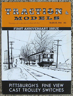 March 1966 Traction & Models Magazine 1st Anniv Issue Pittsburgh's 21 Fineview