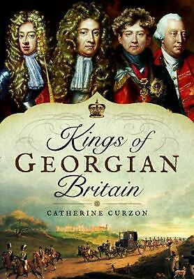 Kings of Georgian Britain by Catherine Curzon Hardcover Book Free Shipping!