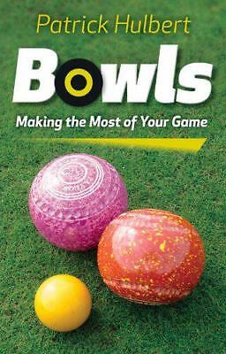Bowls: Making the Most of Your Game by Patrick Hulbert   Paperback Book   978071