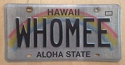 """Hawaii Rainbow Vanity License Plate """" Whomee """" Who Me ? Yes You Couldn't Be"""