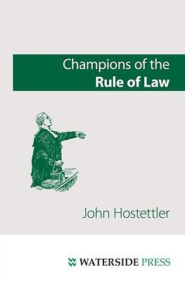 Champions of the Rule of Law (Paperback), Hostettler, John, 9781904380689