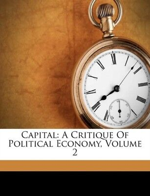 Capital: A Critique Of Political Economy, Volume 2 (Paperback), 9...