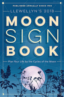 Llewellyn 2018 Moon Sign Book - Plan Your Life by the Cycles of the Moon