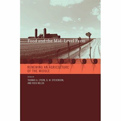 Food and the Mid-Level Farm: Renewing an Agriculture of - Paperback NEW Lyson 20