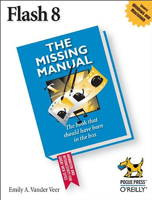 Flash 8: The Missing Manual - Paperback NEW Chase, Kate J. 2006-04-01