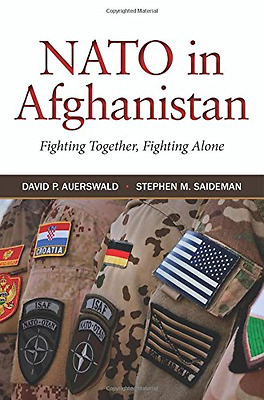 NATO in Afghanistan: Fighting Together, Fighting Alone - Hardcover NEW David P.