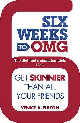 Six Weeks to OMG: Get skinnier than all your friends, Venice A.  Fulton, New Boo