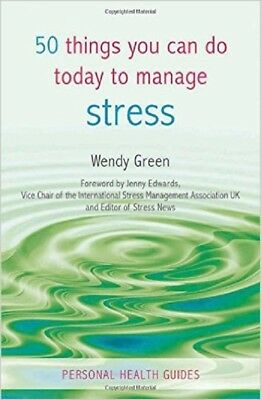 50 Things You Can Do Today to Manage Stress, Green, Wendy, New Book