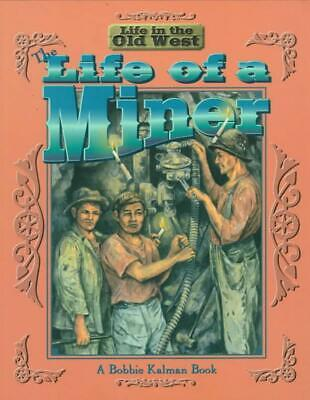 The Life of a Miner by Bobbie Kalman (English) Paperback Book Free Shipping!