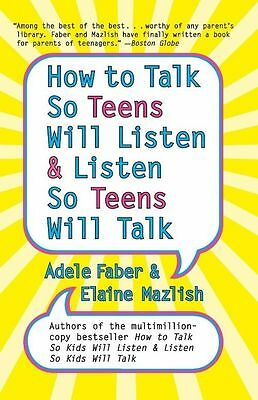 How to Talk So Teens Will Listen and Listen So Teens Will Talk by Faber, Adele,