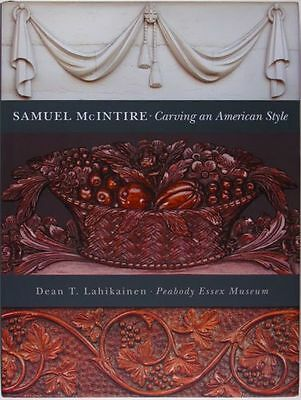 Samuel McIntire of Salem Furniture Maker & Wood Carver -Great Reference Book