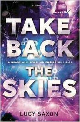 Take Back the Skies (Take Back the Skies 1), Saxon, Lucy, New Book