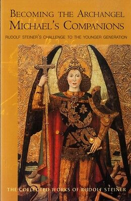 Becoming the Archangel Michael's Companion: Rudolf Steiner's Challenge to the Y.
