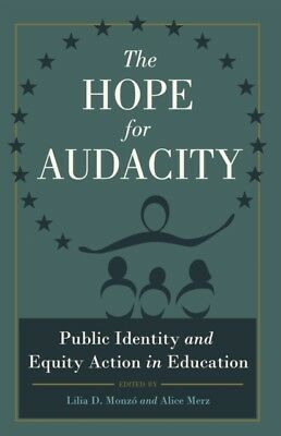 The Hope for Audacity: Public Identity and Equity Action in Education (Critical.