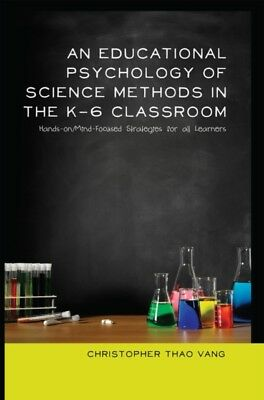 An Educational Psychology of Science Methods in the K-6 Classroom: Hands-On/Min.
