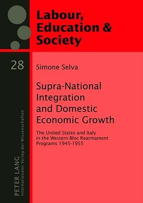 Supra-National Integration and Domestic Economic Growth: The United States and .