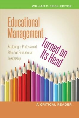 Educational Management Turned on its Head: Exploring a Professional Ethic for E.