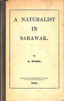 A Naturalist In Sarawak, Good Condition Book, Banks, E, ISBN