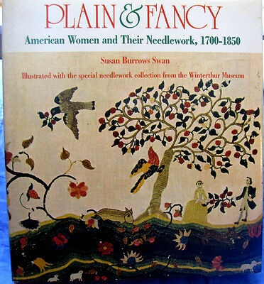 PLAIN & FANCY American Women Needlework 1700-1850 1977 book Susan Barrows Swan
