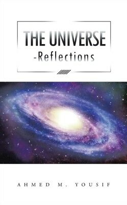 THE UNIVERSE REFLECTIONS                , Yousif, Ahmed M, 978149...