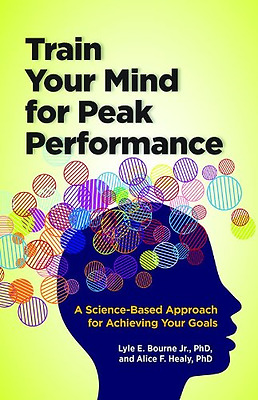 Train Your Mind for Peak Performance: A Science-Based A - Paperback NEW Lyle E.
