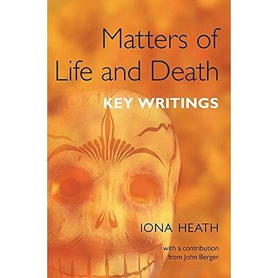 Matters of Life and Death: Key Writings - Paperback NEW Heath, Iona 20 Nov 2007