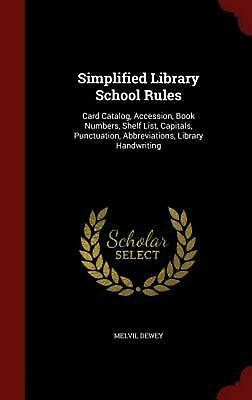 Simplified Library School Rules: Card Catalog, Accession, Book Numbers, Shelf Li