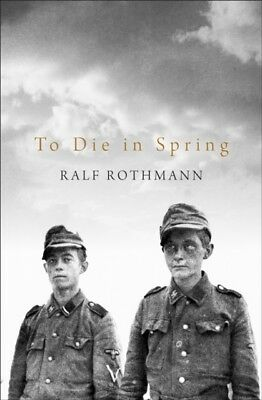 TO DIE IN SPRING, Rothmann, Ralf, Whiteside, Shaun, 9781509812851