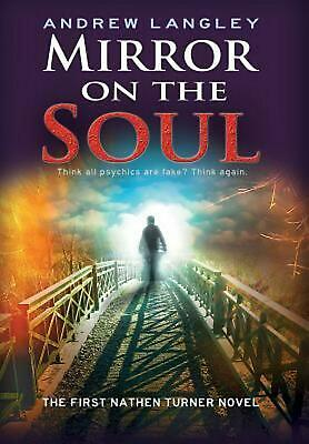 Mirror on the Soul: The First Nathen Turner Novel by Andrew Langley (English) Ha