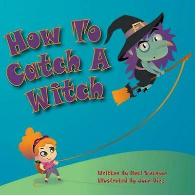 How to Catch a Witch by Neal Swanson (English) Paperback Book Free Shipping!