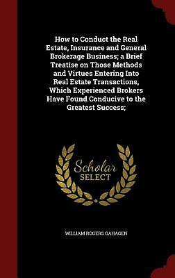 How to Conduct the Real Estate, Insurance and General Brokerage Business; A Brie