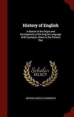 History of English: A Sketch of the Origin and Development of the English Langua