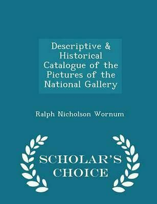 Descriptive & Historical Catalogue of the Pictures of the National Gallery - Sch