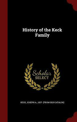 History of the Keck Family (English) Hardcover Book Free Shipping!