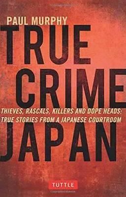 NEW True Crime Japan By Paul Murphy Paperback Free Shipping