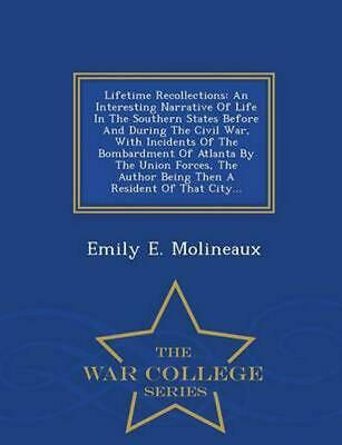 Lifetime Recollections: An Interesting Narrative of Life in the Southern States