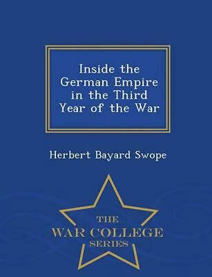 Inside the German Empire in the Third Year of the War - War College Series by He