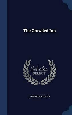 The Crowded Inn by John McGaw Foster (English) Hardcover Book Free Shipping!