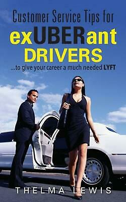 Customer Service Tips for Exuberant Drivers: ...to Give Your Career a Much Neede