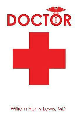 Doctor by MD William Henry Lewis (English) Paperback Book Free Shipping!