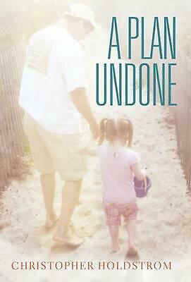 A Plan Undone by Christopher Holdstrom (English) Hardcover Book Free Shipping!