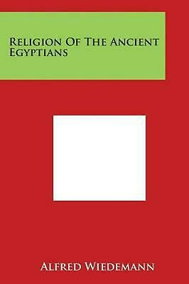 Religion of the Ancient Egyptians by Alfred Wiedemann (English) Paperback Book F