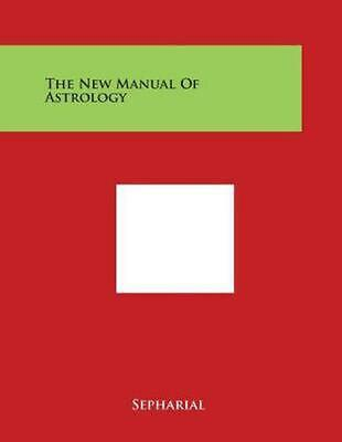 The New Manual of Astrology by Sepharial Paperback Book (English)