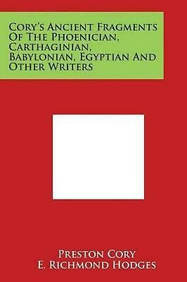 Cory's Ancient Fragments of the Phoenician, Carthaginian, Babylonian, Egyptian a