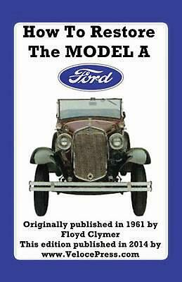 HOW TO RESTORE THE MODEL A FORD by Floyd Clymer (English) Paperback Book Free Sh