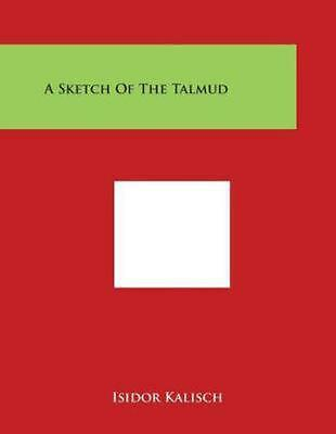 A Sketch of the Talmud by Isidor Kalisch (English) Paperback Book Free Shipping!