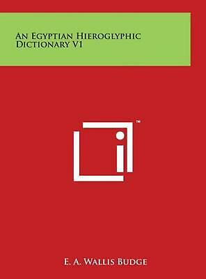 An Egyptian Hieroglyphic Dictionary V1 by E.A. Wallis Budge (English) Hardcover